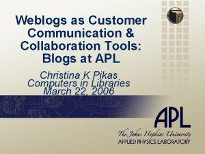 Weblogs as Customer Communication Collaboration Tools Blogs at