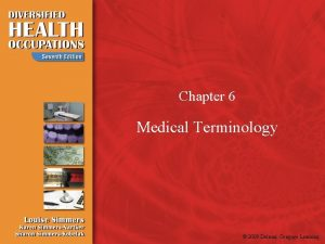 Chapter 6 Medical Terminology 2009 Delmar Cengage Learning