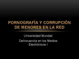 PORNOGRAFA Y CORRUPCIN DE MENORES EN LA RED