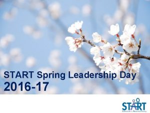 START Spring Leadership Day 2016 17 Find START