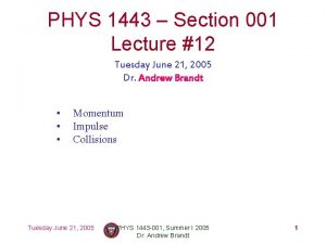 PHYS 1443 Section 001 Lecture 12 Tuesday June