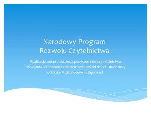 Narodowy Program Rozwoju Czytelnictwa Realizacja zada z zakresu