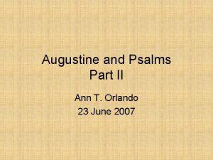Augustine and Psalms Part II Ann T Orlando