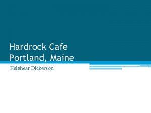 Hardrock Cafe Portland Maine Kelehear Dickerson Portland Maine