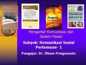 Pengantar Komunikasi dan Sistem Pesan Subyek Komunikasi Sosial
