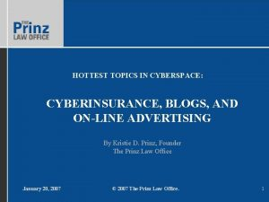HOTTEST TOPICS IN CYBERSPACE CYBERINSURANCE BLOGS AND ONLINE