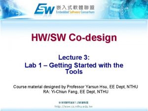 HWSW Codesign Lecture 3 Lab 1 Getting Started