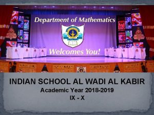 INDIAN SCHOOL AL WADI AL KABIR Academic Year