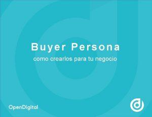 Buyer Persona como crearlos para tu negocio Buyer