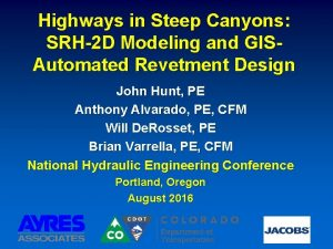 Highways in Steep Canyons SRH2 D Modeling and