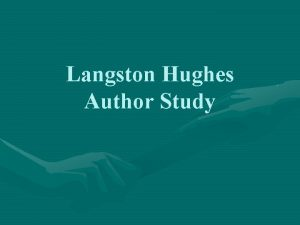 Langston Hughes Author Study Who is Langston Hughes