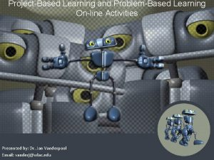 ProjectBased Learning and ProblemBased Learning Online Activities Presented