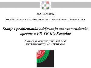 MAREN 2012 MEHANIZACIJA I AUTOMATIZACIJA U RUDARSTVU I
