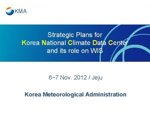 KMA Strategic Plans for Korea National Climate Data