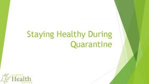 Staying Healthy During Quarantine Tips to Staying Heathy