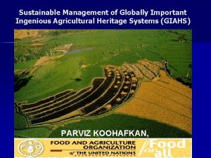 Sustainable Management of Globally Important Ingenious Agricultural Heritage