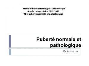 Module dEndocrinologie Diabtologie Anne universitaire 2017 2018 TD