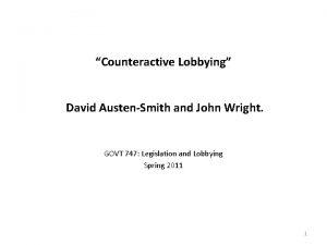 Counteractive Lobbying David AustenSmith and John Wright GOVT
