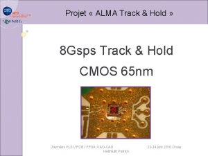 Projet ALMA Track Hold 8 Gsps Track Hold