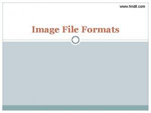 www hndit com Image File Formats www hndit