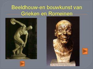 Beeldhouwen bouwkunst van Grieken en Romeinen Griekse bouwkunst