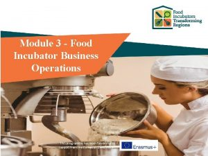 Module 3 Food Incubator Business Operations This programme