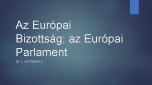 Az Eurpai Bizottsg az Eurpai Parlament 2017 OKTBER