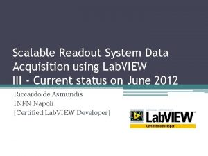 Scalable Readout System Data Acquisition using Lab VIEW