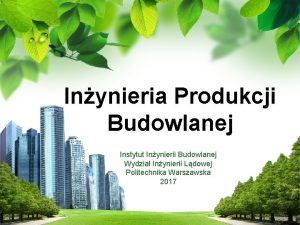 Inynieria Produkcji Budowlanej Instytut Inynierii Budowlanej Wydzia Inynierii