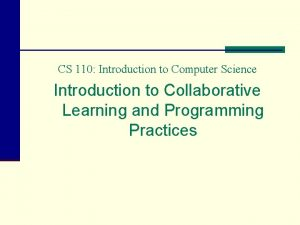 CS 110 Introduction to Computer Science Introduction to