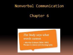 Nonverbal Communication Chapter 6 Nonverbal Communication Nonverbal Communication