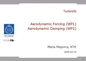 Turbo Vib Aerodynamic Forcing WP 1 Aerodynamic Damping