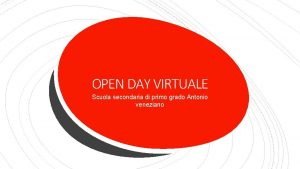 OPEN DAY VIRTUALE Scuola secondaria di primo grado