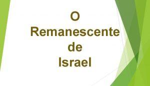 O Remanescente de Israel Tambm Isaas clamava acerca