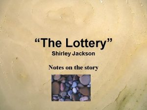 The Lottery Shirley Jackson Notes on the story