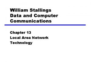 William Stallings Data and Computer Communications Chapter 13