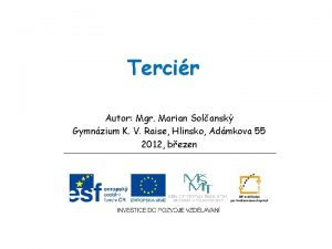 Tercir Autor Mgr Marian Solansk Gymnzium K V