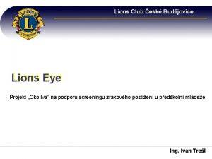 Lions Eye Projekt Oko lva na podporu screeningu