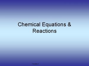 Chemical Equations Reactions Chemistry A Chemical Reactions You