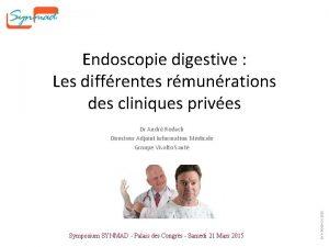 Endoscopie digestive Les diffrentes rmunrations des cliniques prives