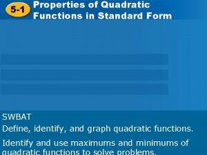 Properties ofof Quadratic Functions in Properties Quadratic 5