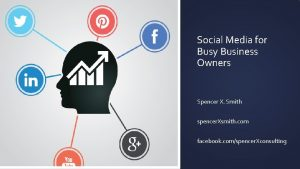 Social Media for Busy Business Owners Spencer X
