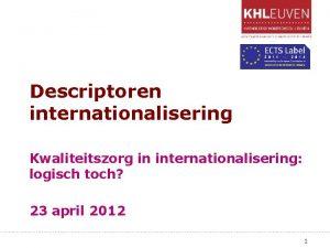 Descriptoren internationalisering Kwaliteitszorg in internationalisering logisch toch 23