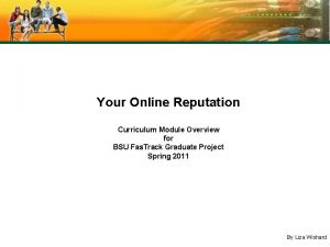 Your Online Reputation Curriculum Module Overview for BSU