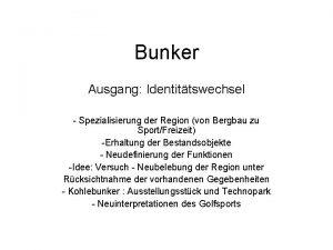 Bunker Ausgang Identittswechsel Spezialisierung der Region von Bergbau