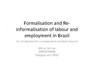 Formalisation and Reinformalisation of labour and employment in