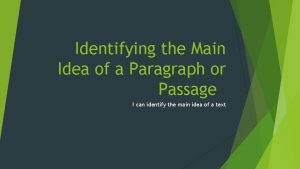 Identifying the Main Idea of a Paragraph or
