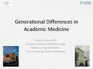 Generational Differences in Academic Medicine Maria M Aaron