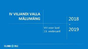 IV VILJANDI VALLA MLUMNG VIII voor Soel 13