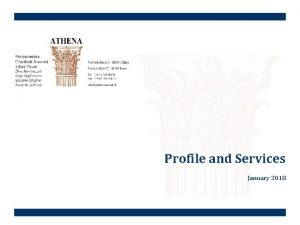 Profile and Services January 2018 Contents Who we